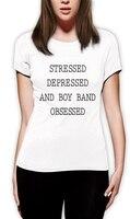 Tee4U Custom Shirts Summer O Neck Short Sleeve Stressed Depressed Boy Band Obsessed O Neck Womens