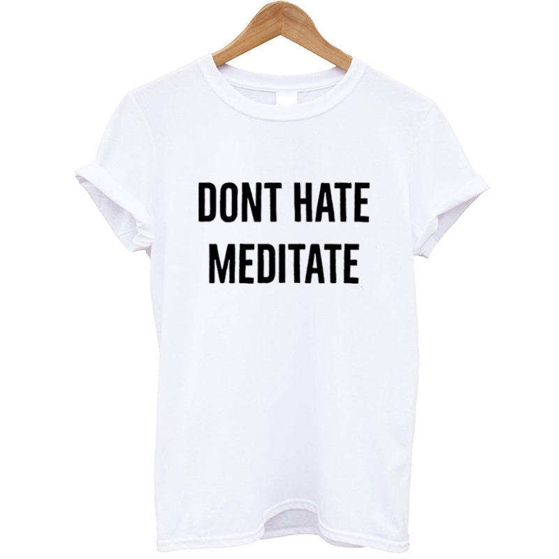 New Arrival 100% Cotton T-shirt Women Short Sleeve Summer Tops Letter Print Dont Hate Meditation Women T Shirt for Female Casual