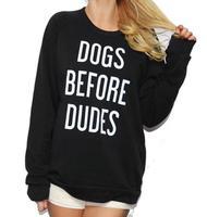 Women Harajuku Style Sweatshirt DOGS BEFORE DUDES Funny Letter Print O Neck Hoodies 2016 Autumn Women