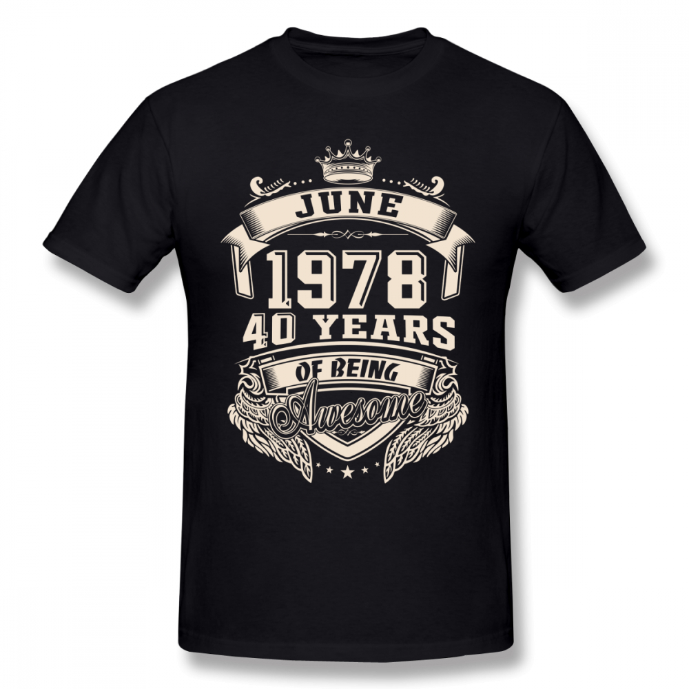 Born In 1978 40 Years Birthday Gift T Shirt For Male 2018 New