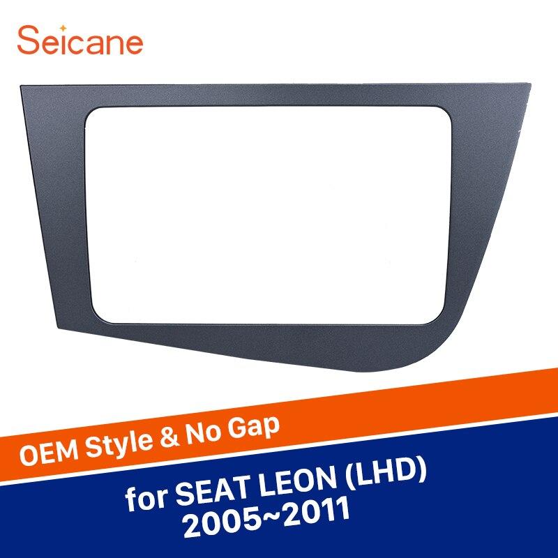 цена на Seicane 2Din Car Radio Fascia Face Kit Dash Trim Install Frame For 2005 2006 2007 2008 2009 2010 2011 Seat Leon Left Hand Drive