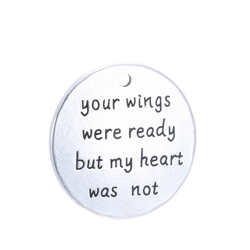 10 pcs/Lot 25mm Antique Silver colour letter printed Your Wings Were Ready But My Heart Was Not charm round disc message charms