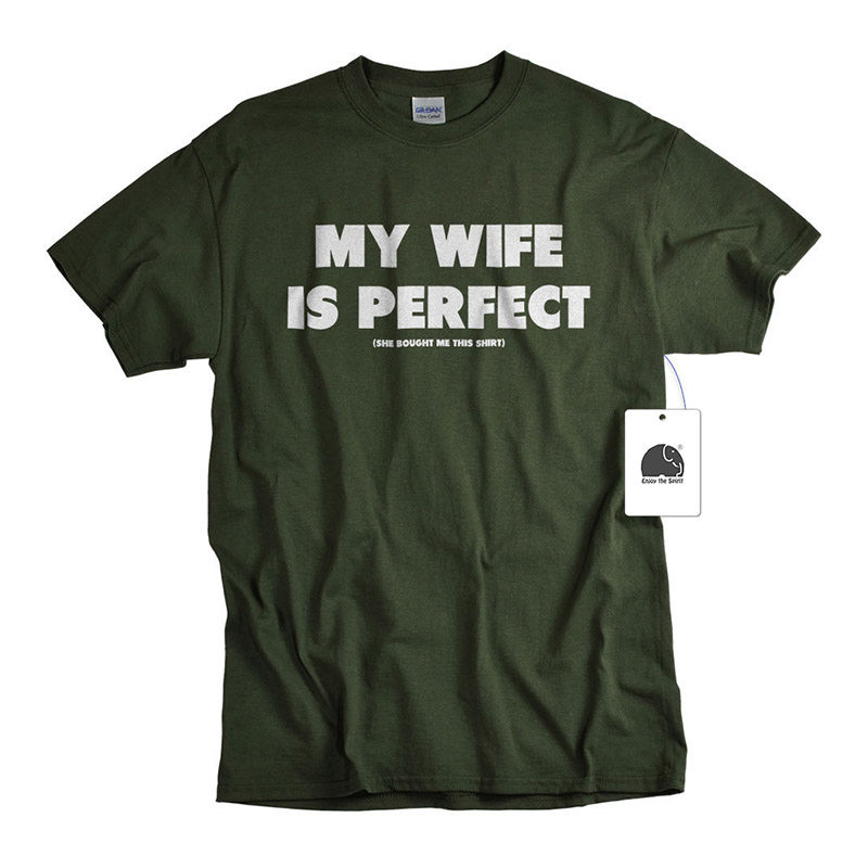 EnjoytheSpirit Funny T-shirt My Wife Is Perfect She Bought Me This Shirt 2018 Summer Casual T-shirts Plus Size Printed Tops