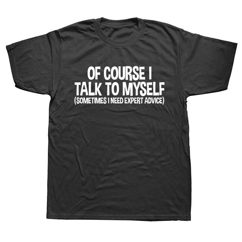 Hommes bien sûr je me parle parfois j'ai besoin de conseils d'experts drôle sarcasme t-shirt