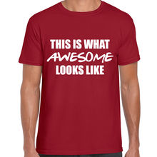 THIS IS WHAT AWESOME LOOKS LIKE PRINTED MENS T SHIRT FUNNY SLOGAN PRINT NOVELTY New Shirts Funny Tops Tee