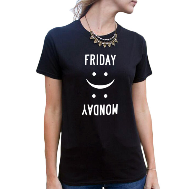 7e4353b6f Friday Monday T-shirt Top Funny Blogger Style Casual Tee Shirt White Black T  shirt Femme Casual Women Clothes 2018
