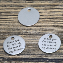 10pcs thank you for raising the man of my dreams charm silver tone message charm pendant 20mm(China)