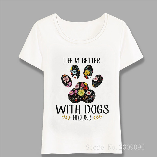 Life Is Better With Dogs Around Design Summer T-Shirt