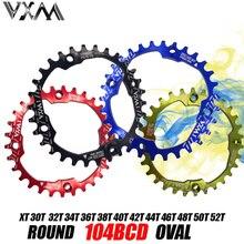 VXM велосипед 104BCD Кривошип Овальный Круглый 30T 32T 34T 36T 38T 40T 42T 44T 46T 48T 50T 52T узкая широкая цепь колеса MTB велосипеда
