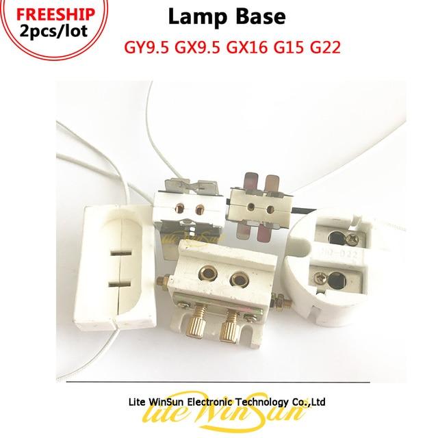 Litewinsune FREESHIP מנורת בסיס מנורת בעל מנורת שקע GY9.5 GX9.5 GX16 G15 G22 עבור שלב תאורת מנורה