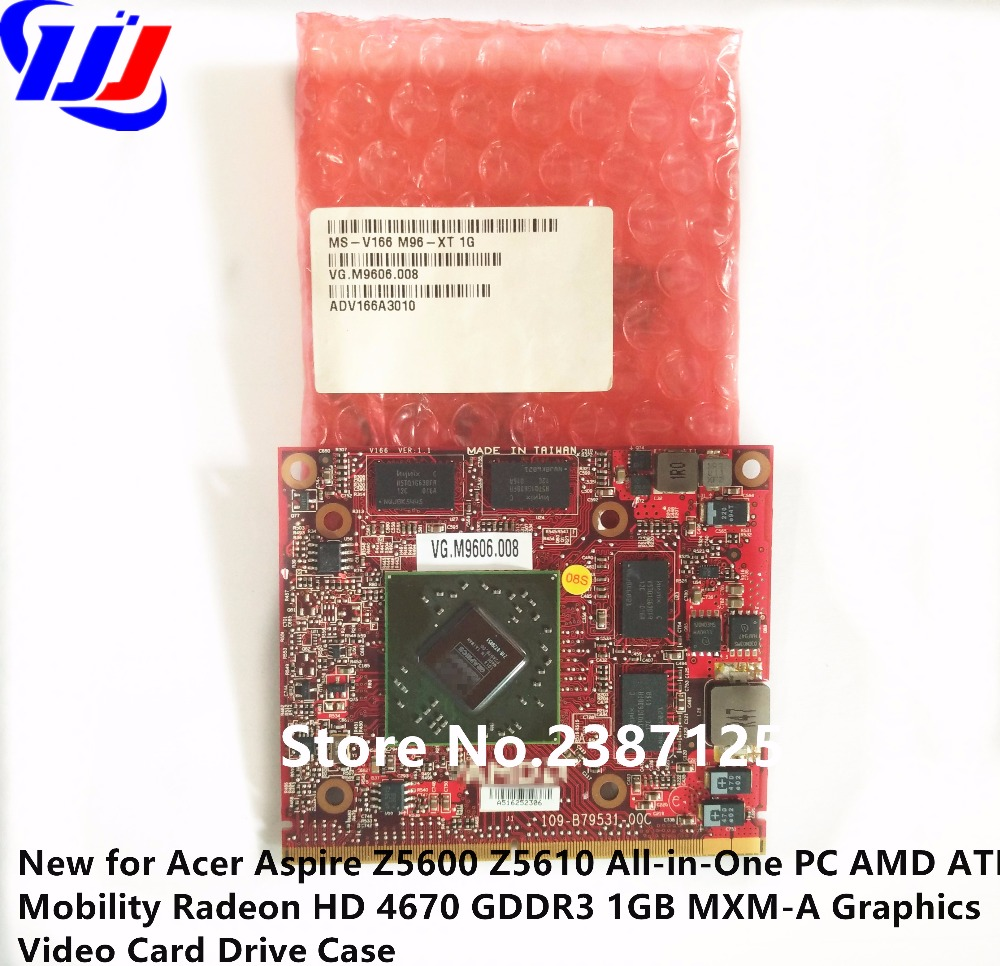 New for A c e r Aspire Z5600 Z5610 All-in-One PC A M D A T I Mobility Radeon HD4670 GDDR3 1GB MXM-A Graphics Video Card new for msi ms 16f1 16f2 16f3 1656 1727 notebook pc graphics video card ati mobility radeon hd 5870 hd5870 1gb gddr5 drive case