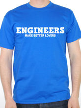 Designer Tee Shirts Engineers Make Better Lovers Novelty Engineering O-Neck Men Short Funny T Shirt