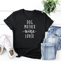 Dog Mother Wine Lover  Women T shirt  Loose Cotton