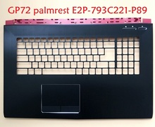 Laptop Palmrest for MSI GP72 GL72 2QD 307793A211P89 E2P-793A211-P89 307793C221P89 E2P-793C221-P89 307791C417Y31 E2P-7910416-Y31
