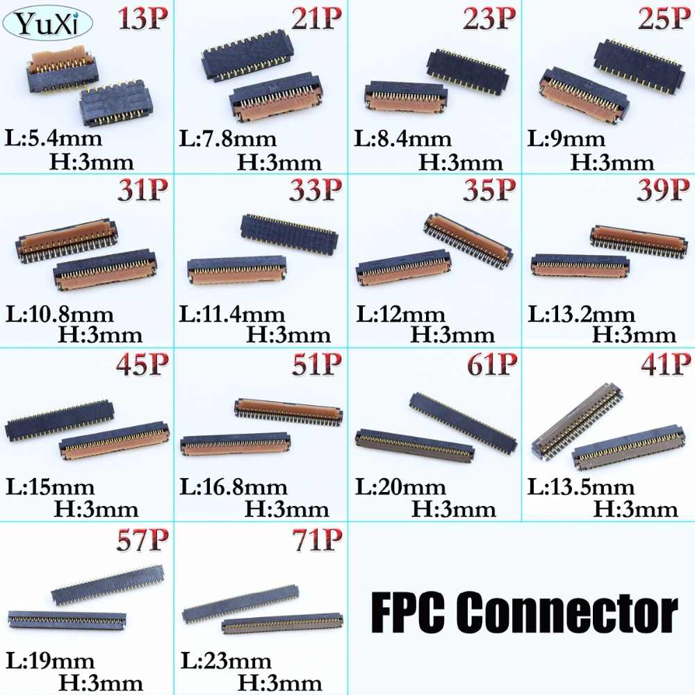YuXi 2pcs/lot LCD Display Screen FPC Connector 13/21/23/25/31/33/35/39/45/51/61/41/57/71 pin Logic on motherboard mainboard