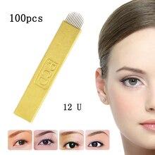 100pcs U 12pin  Microblading Needles Laminas Para Tebori Agujas Microblading 12 pins U Shape Balde Permanent Makeup Needles