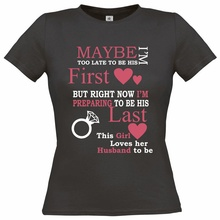 New T Shirts Funny Tops Tee Unisex TopsMAYBE IM TO LATE BE HIS FIRST.BUT BRIDE HEN funny 100% COTTON SHIRT