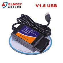 Новая версия ELM 327 V1.5 OBD 2 ELM327 USB интерфейс может-BUS сканер Диагностический кабель код поддержки OBD-II Протоколы Лидер продаж