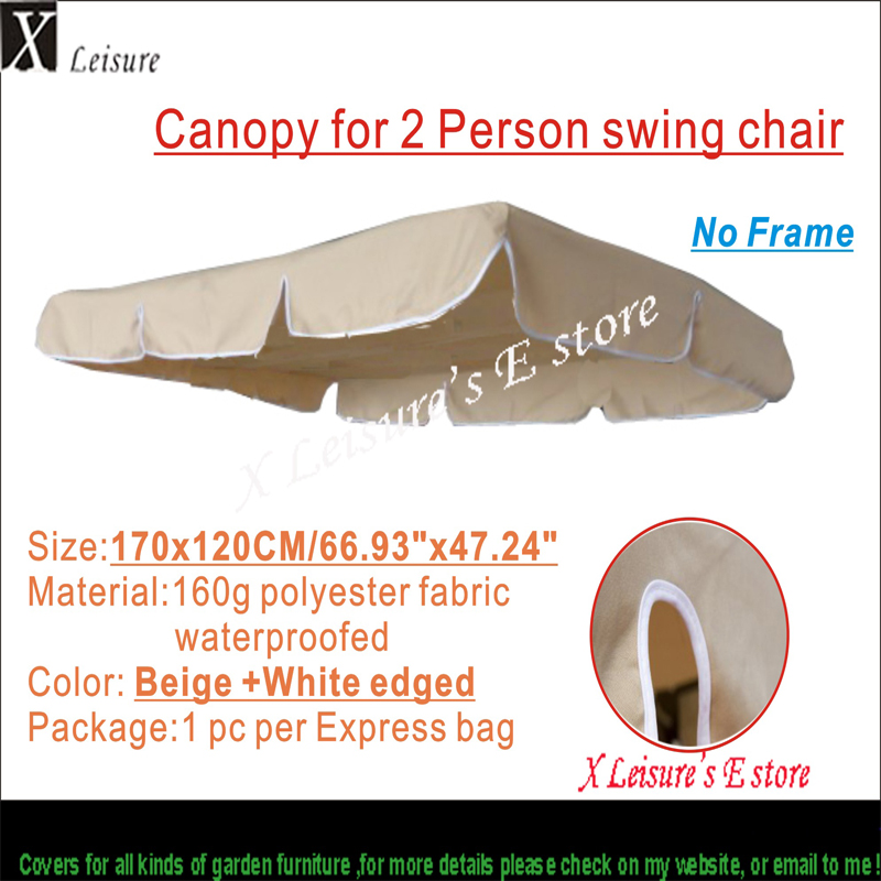 Canopy for 2 Person swing chair,Beige color canopy,water proofed polyester canopy