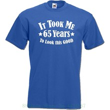 Phiking Davesdisco It Took Me 65 Years Look This Good 65th Birthday Gift Idea Classic