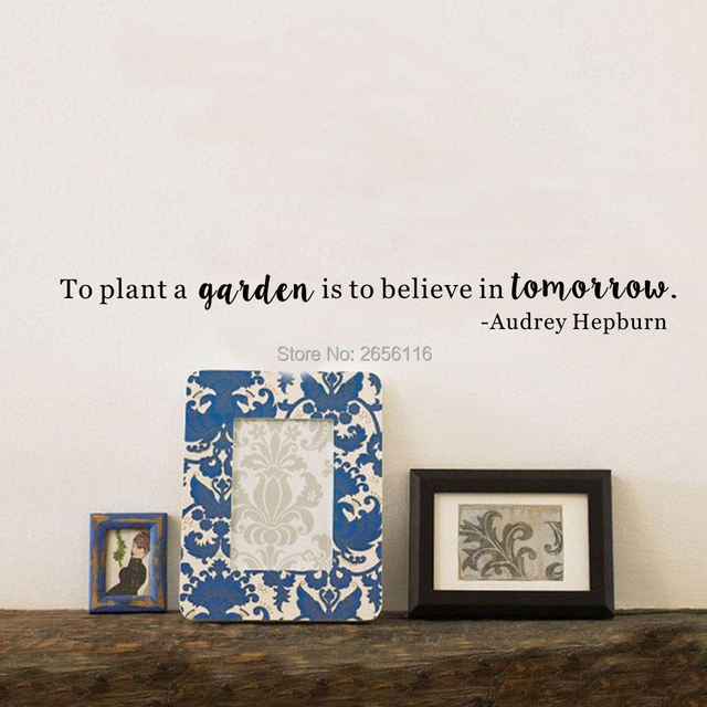 To Plant a Garden is to Believe in Tomorrow Quotes Wall Decals Removable Art Vinyl Wall Stickers for Home Decoration 6x58cm