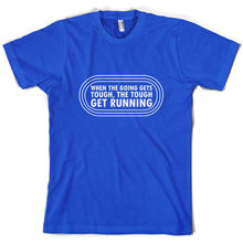 When The Going Gets Tough, (Running) - Mens T-Shirt freeshipping Runner Print T Shirt Short Sleeve Hot Tops Tshirt