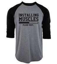men three-quarter sleeve raglan camisetas 2017 summer INSTALLING MUSCLES funny t-shirts cotton bodybuilding geek tee shirt homme