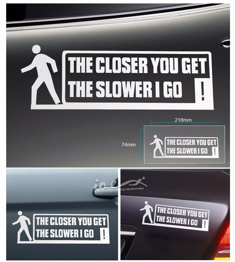 2017 Hot Sale Rushed The Whole Body Words Closer You Get Slower I Go Funny Warning Sticker Car Styling Reflective Decals