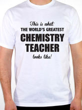 2017 New Band T Shirts Comfort Soft O-neck Short-sleeve Shirt Worlds Greatest Chemistry Teacher Science Chemist Fun For Men