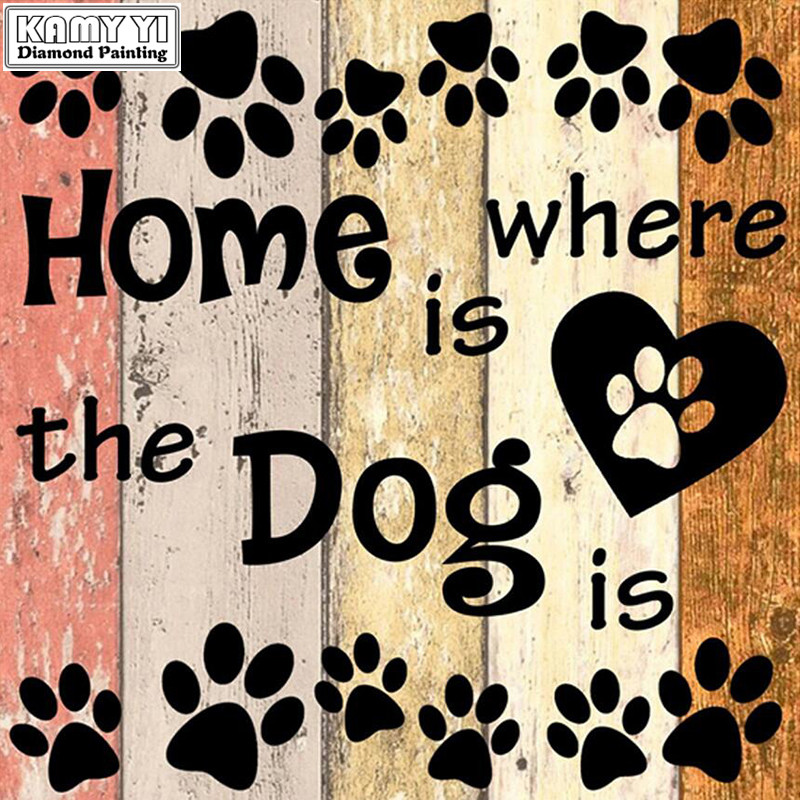 Full Square drill 5D DIY Diamond painting Home is where the dog is Diamond Embroidery Mosaic Cross Stitch Rhinestone decor  HYYFull Square drill 5D DIY Diamond painting Home is where the dog is Diamond Embroidery Mosaic Cross Stitch Rhinestone decor  HYY