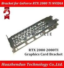 DEBROGLIE tam yüksek profilli braketi GeForce RTX 2080 RTX 2080 Ti NVIDIA 2080ti bölme RTX2080ti