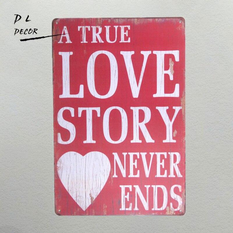 DL-Shabby Chic Une Véritable histoire D'amour ne finit jamais Vintage Mur Décor Art Métal Tin Signes Pub Taverne Rétro Assiettes décoratives