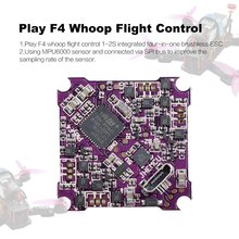 Play F4 Whoop Flight Control 1-2S Integrated 4 In 1 Brushless ESC Support DSHOT Oneshot125 Multishot PWM For FPV Drone betaflight mini f4 fliegen turm vorbei maschine flight control 4 in 1 30a esc integrierte osd 5 8g fpv sender