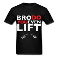 2017 fashion hot sell Bro Do You Even Lift? Men's T-Shirt 100% cotton O-Neck T Shirt Casual short tops tee