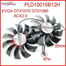 Frete Grátis PLD10015B12H 12 V 0.55A 95mm 4Pin Para EVGA GTX1070 GTX1080 ACX2.0 Placa Gráfica Ventilador de Refrigeração