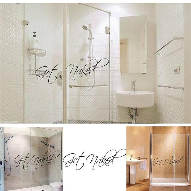 Get Naked Vinyl Wall Quotes For Bathroom Washroom Decorations Home Decor  Mural Decorative Wall Sticker Sticker
