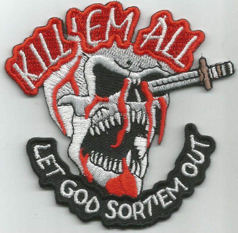 Kill /'Em All Let God Sort/'Em Out Embroidery Iron or Sew On Patch