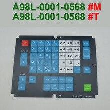 A98L-0001-0568#T A98L00010568 Control Machine Operation Panel Keypad Membrane for FANUC CNC Repair,Free shipping