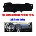 Tampa do painel do carro mat para Nissan MICRA 2010 a 2015 anos de movimentação da mão Esquerda dashmat pad traço cobre acessórios dashboard