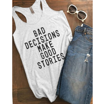 Bad Decisiones Make Good Stories Tank Top