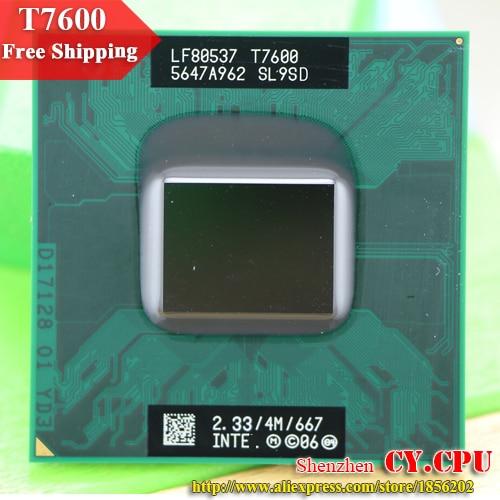 Free Shipping intel CPU laptop Core 2 Duo T7600 CPU 4M Socket 479 Cache/2.33GHz/667/Dual Core Laptop processor