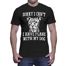 Sorry I Can't I Have Plans With My Dog - Breed Puppy Excuse Mens T-Shirt Gift Print T-shirt,Hip Hop Tee Shirt,NEW ARRIVAL tees(China)