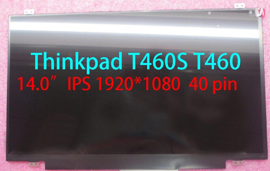 for Thinkpad T460 T460S 14.0 40pin 1920*1080 IPS LCD FRU 00NY409 00HN898 00NY415 00NY666 00NY442for Thinkpad T460 T460S 14.0 40pin 1920*1080 IPS LCD FRU 00NY409 00HN898 00NY415 00NY666 00NY442