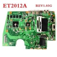 ET2012A all in one mainboard 60PT00D0 MB4A020 REV 1.03G For ASUS ET2012A Desktop motherboard 100% Tested Working