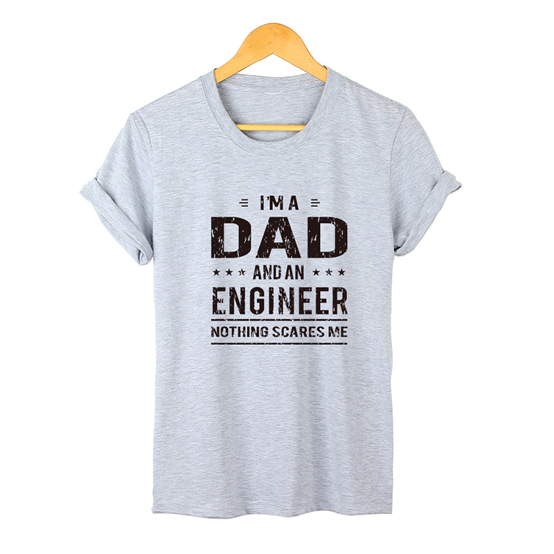 I AM A Dad I AM AN ENGINEER Printed Letter Summer Men's   T  -  shirts   Short Sleeve Cotton   T     Shirt   Men Harajuku   T  -  shirt