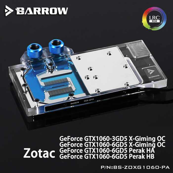 Barrow BS-ZOXG1060-PA LRC RGB v1/v2 Full Cover Graphics Card Water Cooling Block for ZOTAC GTX1060-3/6GD5 X Gaming OC,Perak HA/H original for zotac mgt8012yb w20 turbo graphics card cooling fan diameter 7 3cm length 7cm 4wire