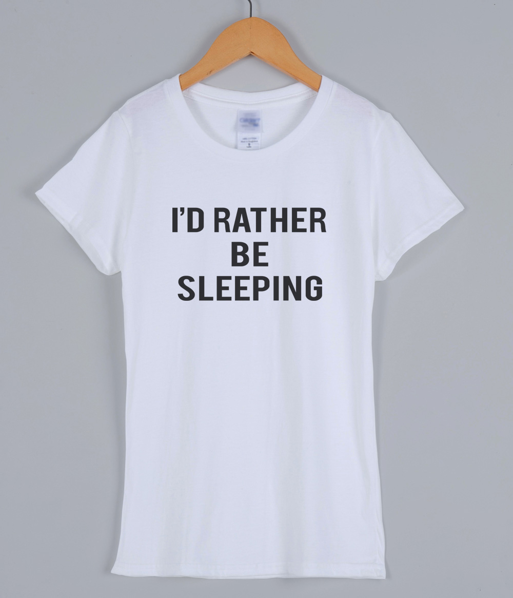 I'D RATHER BE SLEEPING summer T-shirts for women 2019 summer funny letter printed t shirt for lady slim kawaii brand top tees