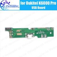 Oukitel K6000 Pro usb kartı 100% için Orijinal Yeni usb fişi şarj kurulu için Yedek Aksesuarlar Oukitel K6000 Pro
