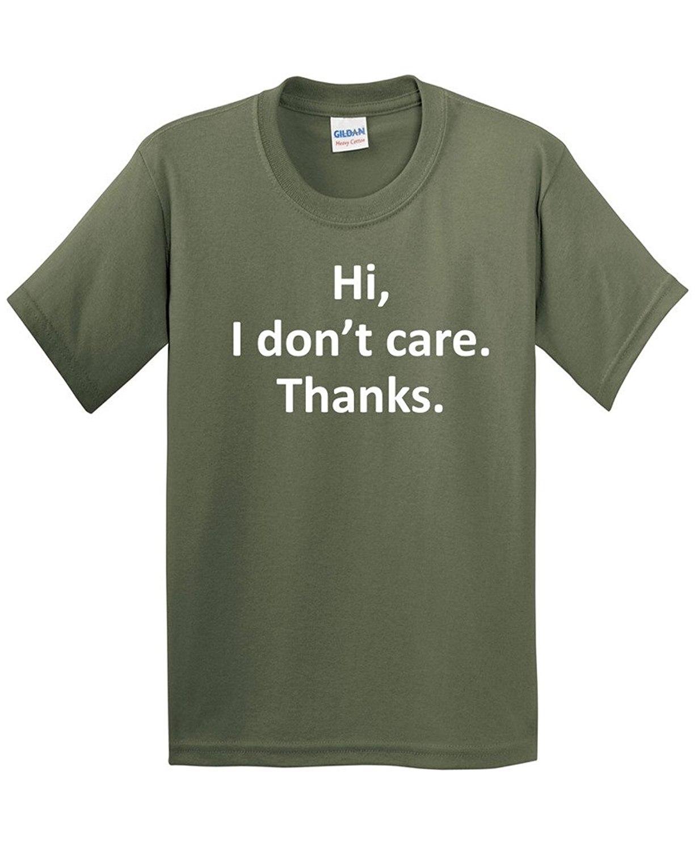 Hi I Dont Care спасибо сарказм Прохладный подарок утверждал графические очень Забавные футболки