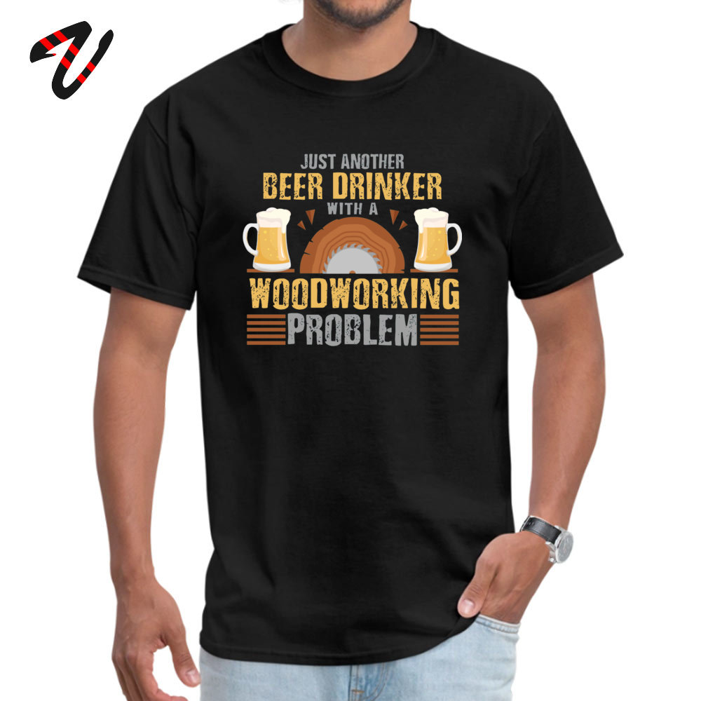 Normal 100% Cotton Camisa Tops & Tees Dominant Short Sleeve Male T-Shirt Casual VALENTINE DAY Clothing Shirt Round Neck Just Another Beer Drinker with a Woodworking Problem -15957 black